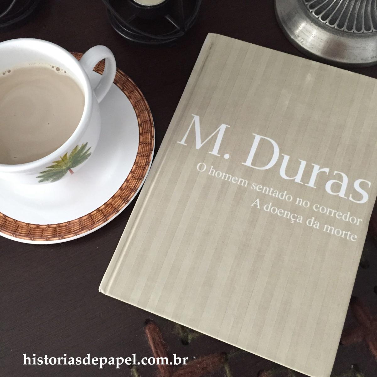 O Homem sentado no corredor - A doença da morte, Marguerite Duras