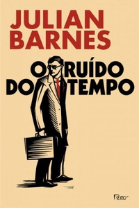 o-ruido-do-tempo-julian-barnes